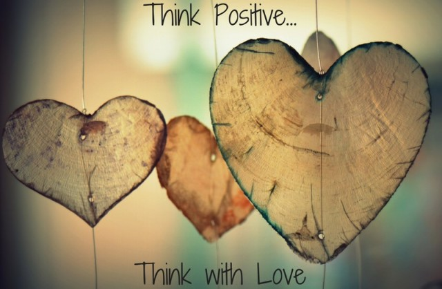 Think Positive...Think with Love